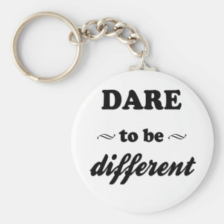 Dare To Be Differernt Key Ring