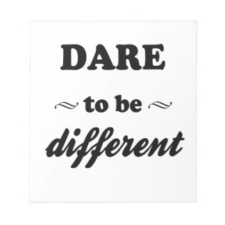 Dare To Be Differernt Notepad