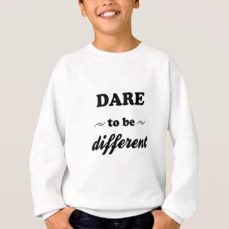 Dare To Be Differernt Sweatshirt