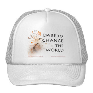 Dare To Change The World Cap