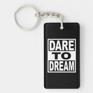 Dare to Dream Key Ring