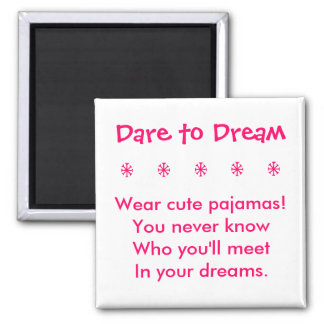 Dare to Dream Magnet