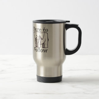 DARE TO FOLLOW logo Travel Mug