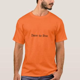 Dare to live (very dark yellow on safety orange) T-Shirt