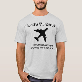 Dare To Soar T-Shirt