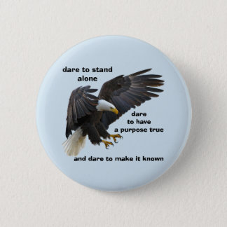 Dare to Stand Alone, American Bald Eagle Edition 6 Cm Round Badge