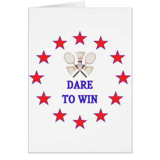 Dare To Win Badminton Card