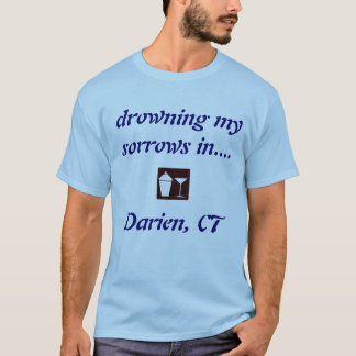 Darien, CT DRINKING SHIRT! T-Shirt