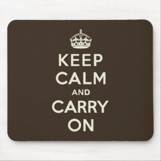 Dark Chocolate Keep Calm and Carry On Mouse Pad
