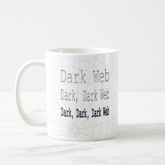 Dark, Dark, Dark Web Coffee Mug
