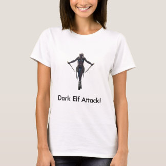 Dark Elf Attack! T-Shirt