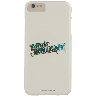Dark Knight Logo Barely There iPhone 6 Plus Case
