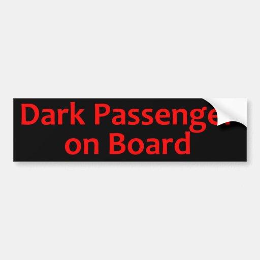 Dark Passenger on Board Bumper Stickers