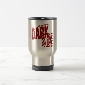 Dark Side - Travel/Commuter Mug