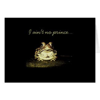 Dark Toad, I ain't no prince... Greeting Card