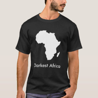 Darkest Africa T-Shirt