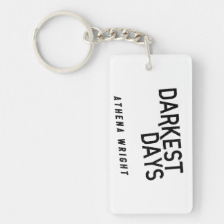 Darkest Days by Athena Wright Rectangle Keychain