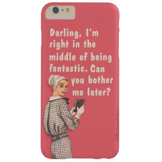 Darling I'm fantastic Barely There iPhone 6 Plus Case