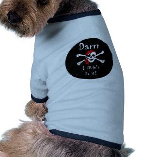 Darrr I Didn t Do It Dog T Shirt