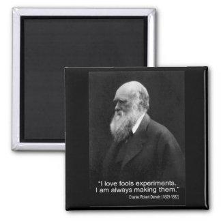 Darwin Quote ~ I Love Fools Experiments ... Magnet
