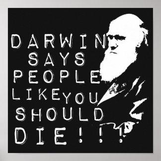 Darwin Says People Like You Should Die! Poster