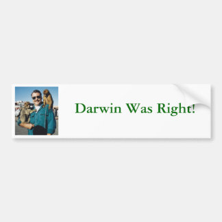 Darwin Was Right! Bumper Sticker