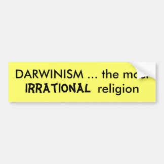 DARWINISM ... the most                    relig... Bumper Sticker