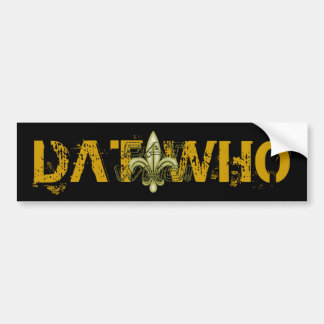 DAT WHO! New Orleans 3D Fleur de lis Bumper Sticker