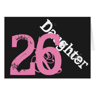 Daughter, 26th birthday, white, pink on black. card