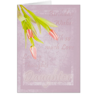 Daughter Birthday card, with tulips Greeting Card