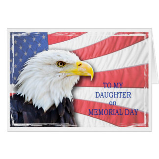 Daughter, Memorial Day, with a bald eagle Greeting Card