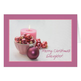 Daughter merry christsmas  pink ornaments christma card