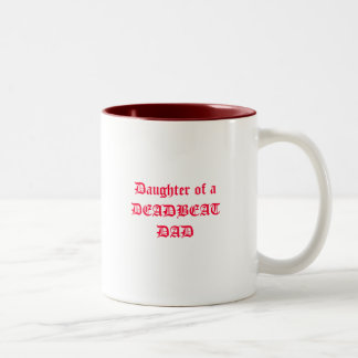 Daughter of a DEADBEAT DAD Two-Tone Mug