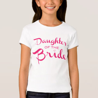 Daughter of Bride Pink T Shirt