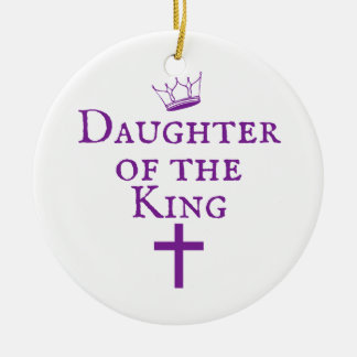 Daughter of the King design Ceramic Ornament