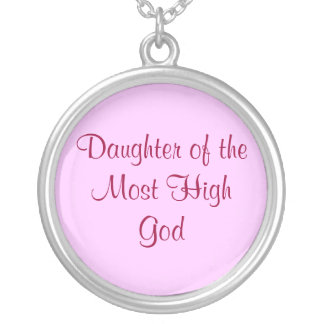 Daughter of the Most High God Silver Plated Necklace