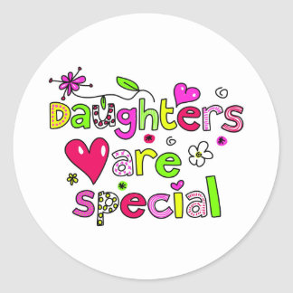 Daughters are Special Classic Round Sticker