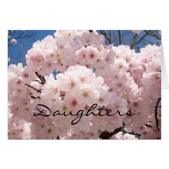 Daughters are the Best Gift in Life! Cards Blossom