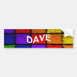 DAVE BUMPER STICKER
