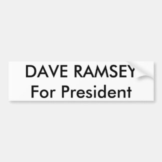 DAVE RAMSEYFor President Bumper Sticker