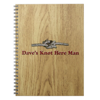 Dave's Knot Here Man - Multi-Products Notebook