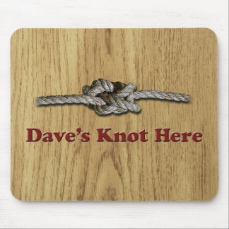 Dave's Knot Here SHORT - Multi-Products Mouse Pad