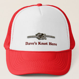 Dave's Knot Here SHORT - Multi-Products Trucker Hat