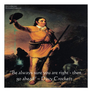 "Davy Crocket ""Go Ahead..."" Wisdom Quote Poster"
