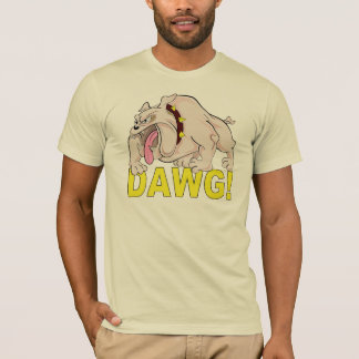 DAWG! shirt - choose style & color