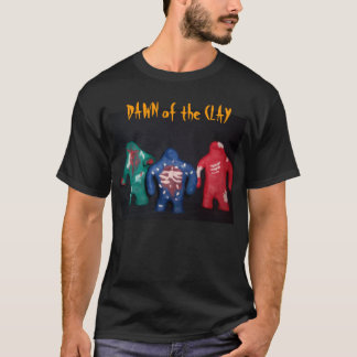 Dawn of the clay 1 T-Shirt