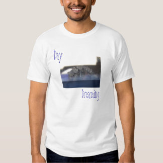 Day Dreaming T-shirts