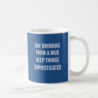 Day drinking from a mug keeps things sophisticated
