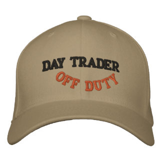 DAY TRADER, OFF DUTY - Customized Embroidered Hat