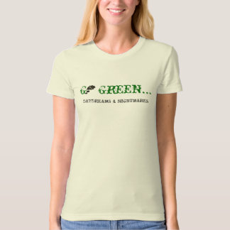 """Daydreams & Nightmares """"Go Green"""" Girl's T T-Shirt"""